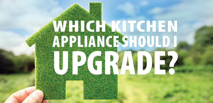 Which Kitchen Appliance Should I Upgrade?