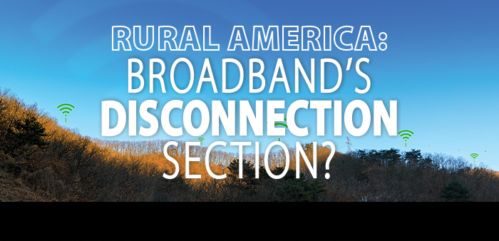 Rural America: Broadband's Disconnection Section?