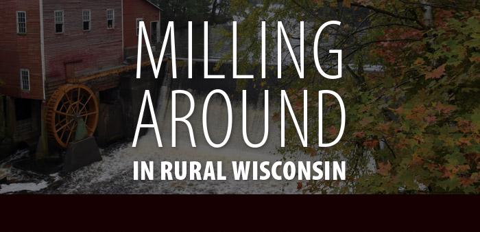 Milling around in Rural Wisconsin